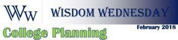 Wisdom-Wednesday-February-2018-College-Planning-Header